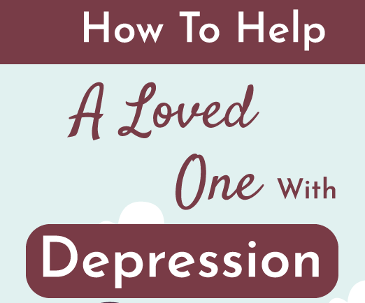 How To Help A Loved One With Depression