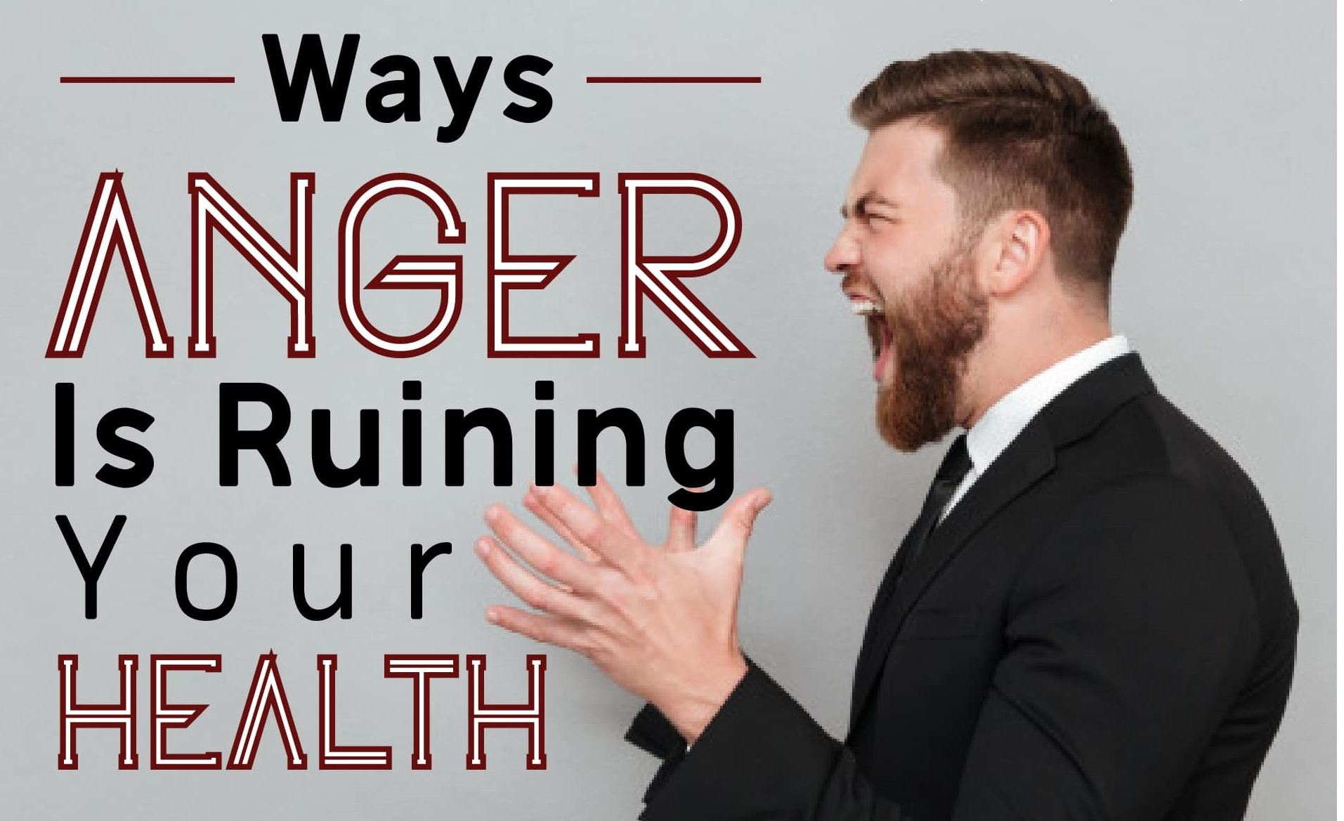 Ways Anger Is Ruining Your Health