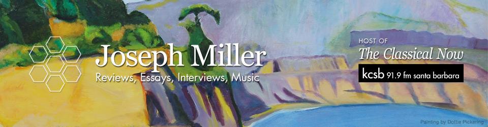 Joseph Miller - Reviews, Essays, Interviews, Music