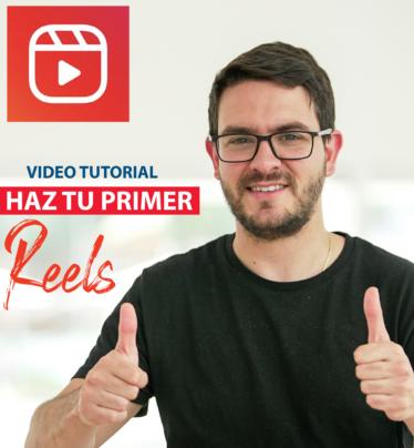 Video Tutorial – Haz tu primer Reels – Nivel Básico