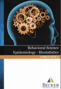 BECKER USMLE Step 1 Behavioral Science, Epidemiology, Biostatistics.