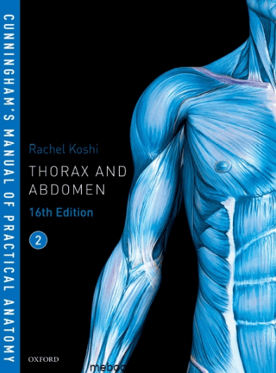 Cunningham's Manual of Practical Anatomy Volume 2 Thorax and Abdomen