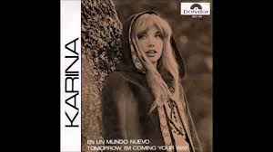 KARINA - TOMORROW I'M COMING YOUR WAY - EN UN MUNDO NUEVO - EN ...