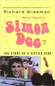Whatever Happened to Simon Dee?: The Story of a Sixties Star: The Rise and  Fall of Television's Icarus: Amazon.co.uk: Wiseman, Richard: 9781845130503:  Books
