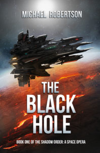 The Shadow Order - Book 1 - The Black Hole - Ebook Cover - Best Qualtiy - Michael Robertson