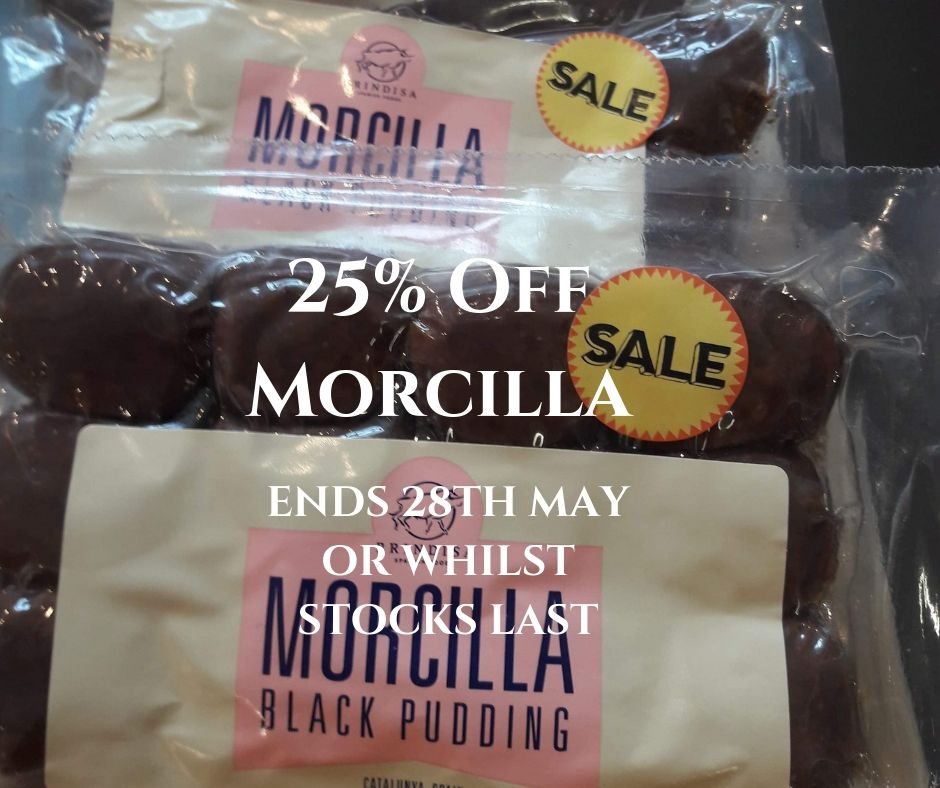 25% off Spanish Morcilla Black Pudding and 15% off Italian Sausage Salsiccia