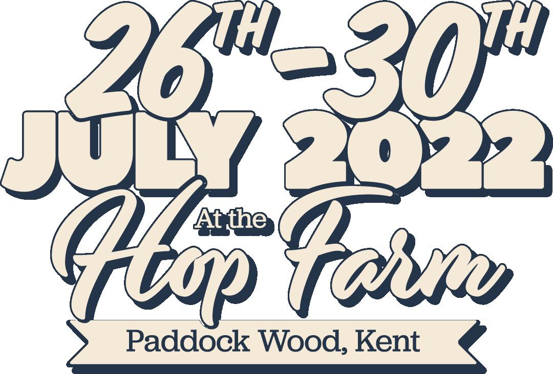 26th - 30th July 2022 at the Hop Farm, Paddock Wood, Kent
