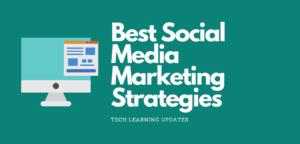 5 Best Social Media Marketing Strategies for 2021