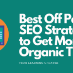 Best Off-Page SEO Strategies to Drive More Organic Traffic to Your Website.