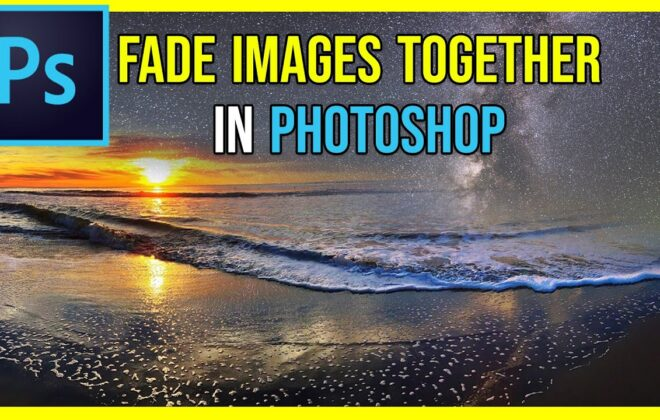 How To Fade Two Pictures Together Tips 2021