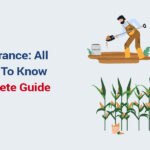 Crop Insurance: All You Need To Know – A Complete Guide