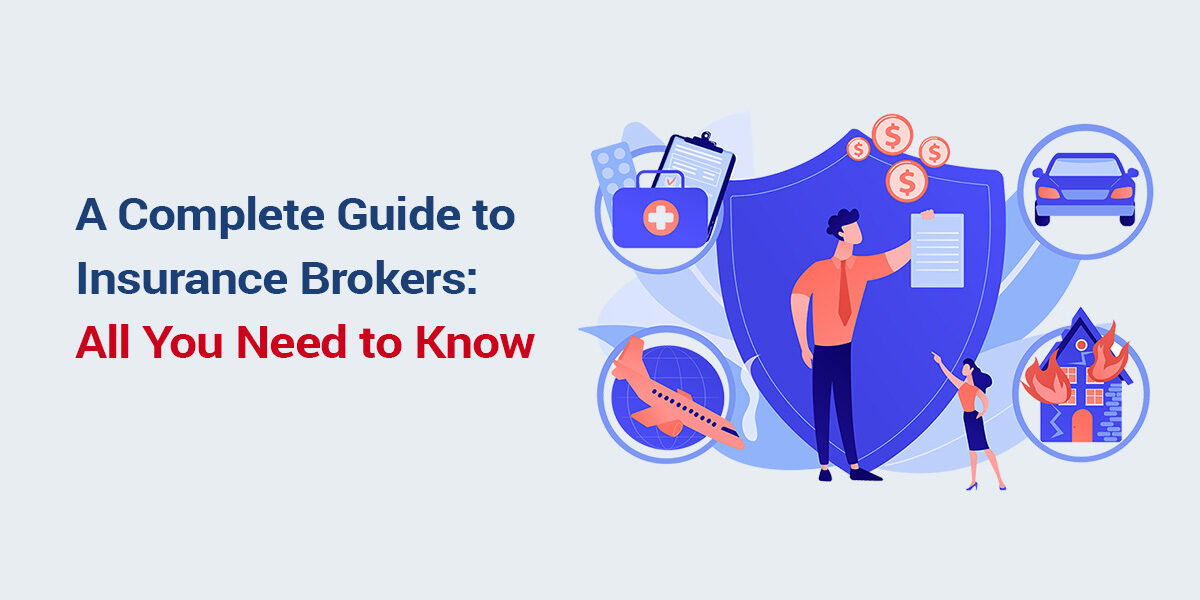 Insurance Brokers: All You Need to Know