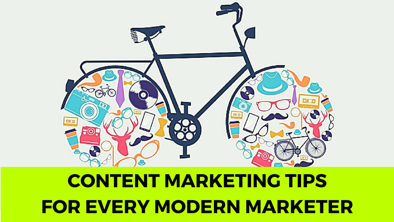 Content Marketing Tips For Every Modern Marketer