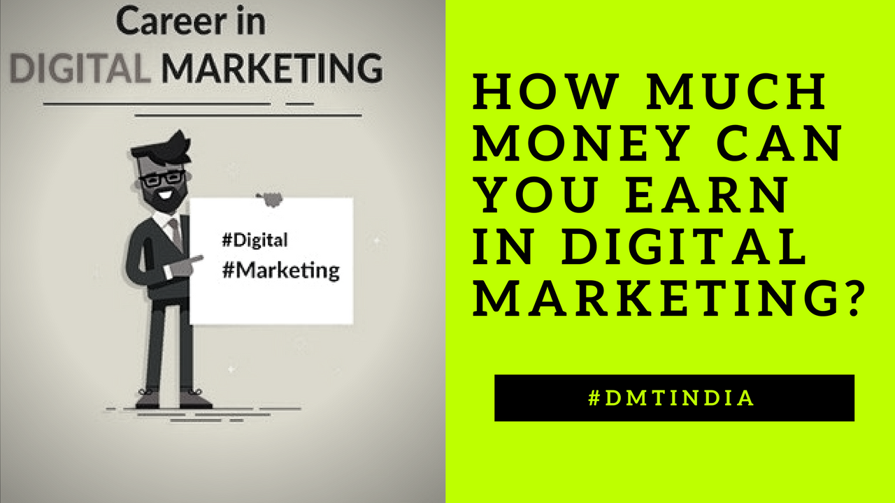 Digital Marketing Earnings How Much Money Can You Earn In Digital Marketing