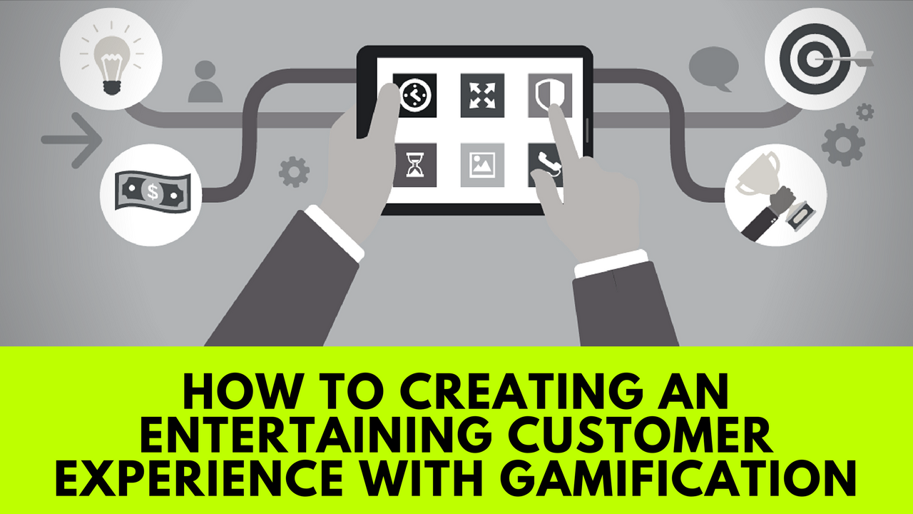 How to Creating an Entertaining Customer Experience with Gamification