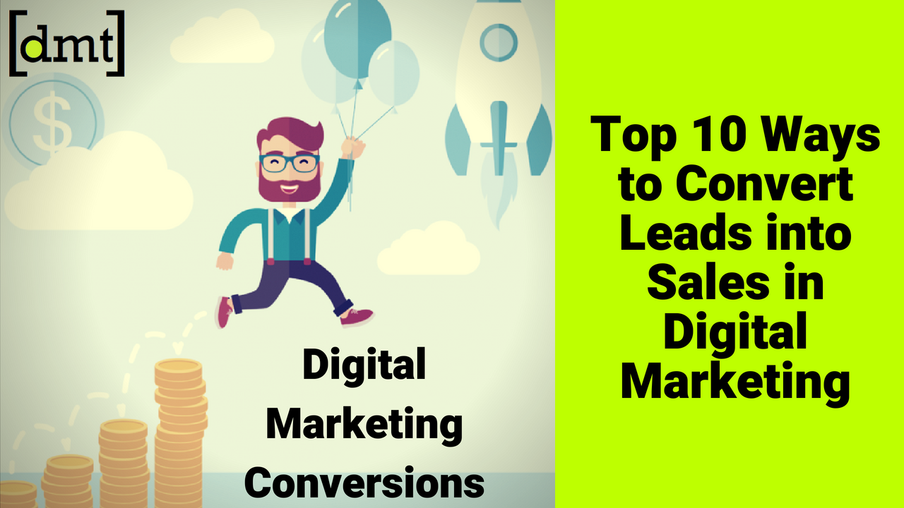 Digital Marketing Conversions Top 10 Ways to Convert Leads into Sales in Digital Marketing