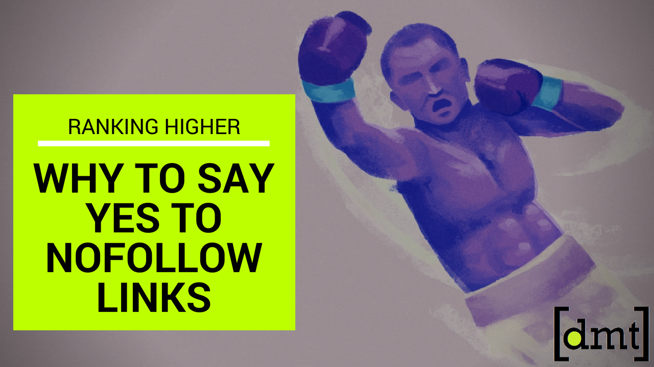 Ranking Higher Why to say yes to nofollow links