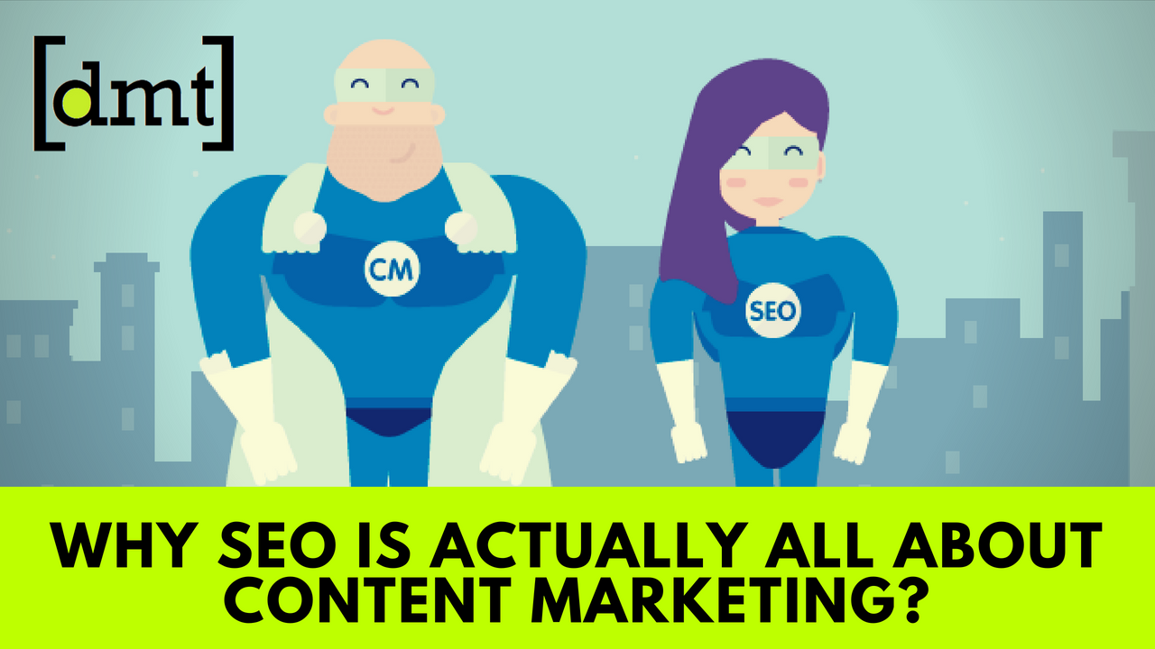 Why SEO is actually All about Content Marketing