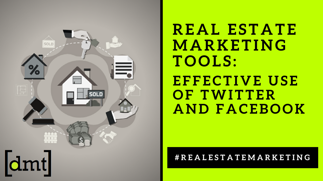 Real Estate Marketing Tools Effective Use of Twitter and Facebook