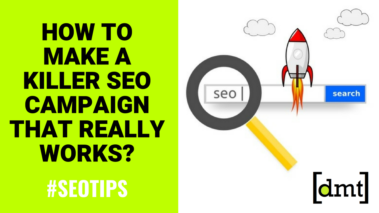 SEO Tips How to Make a Killer SEO Campaign That Really Works