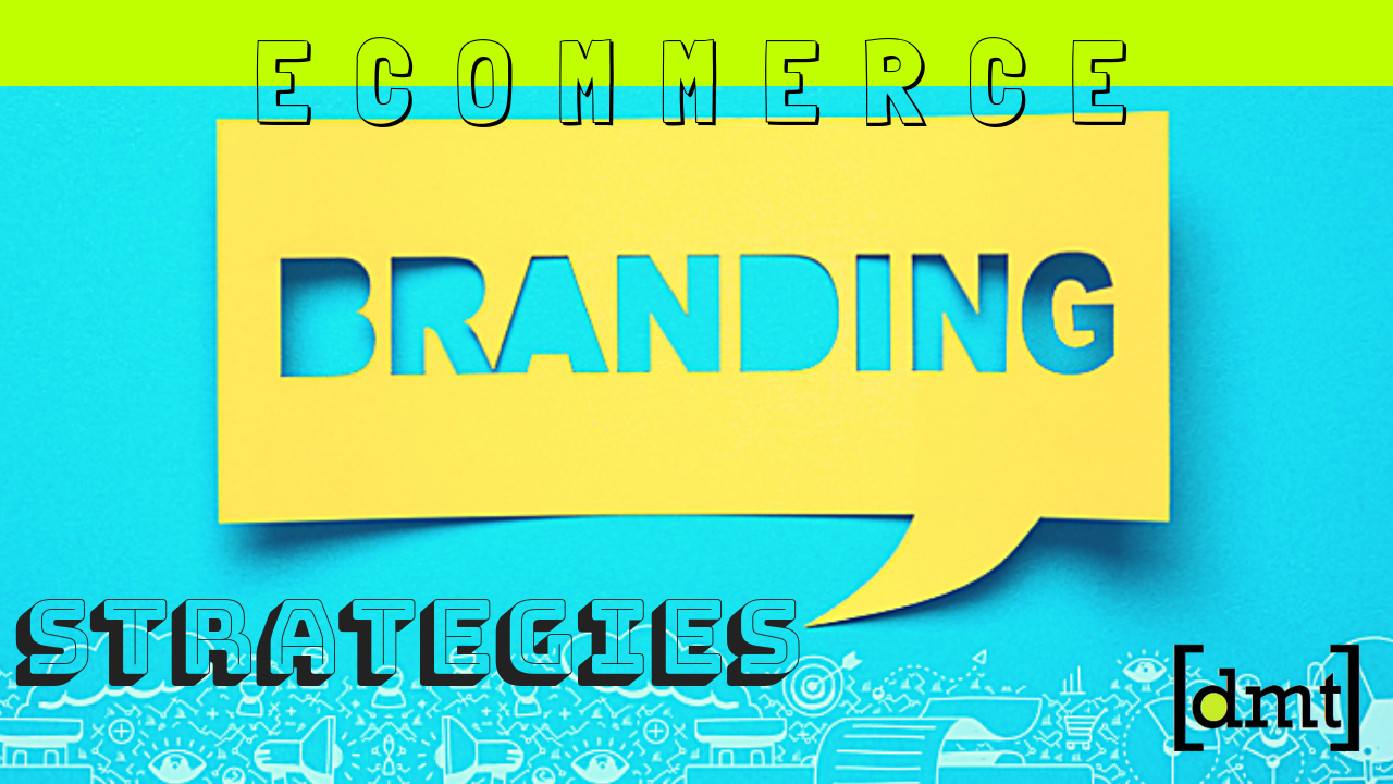 Ecommerce Branding Strategies Perfect Blend Of Creativity With Professional E-Commerce Sites