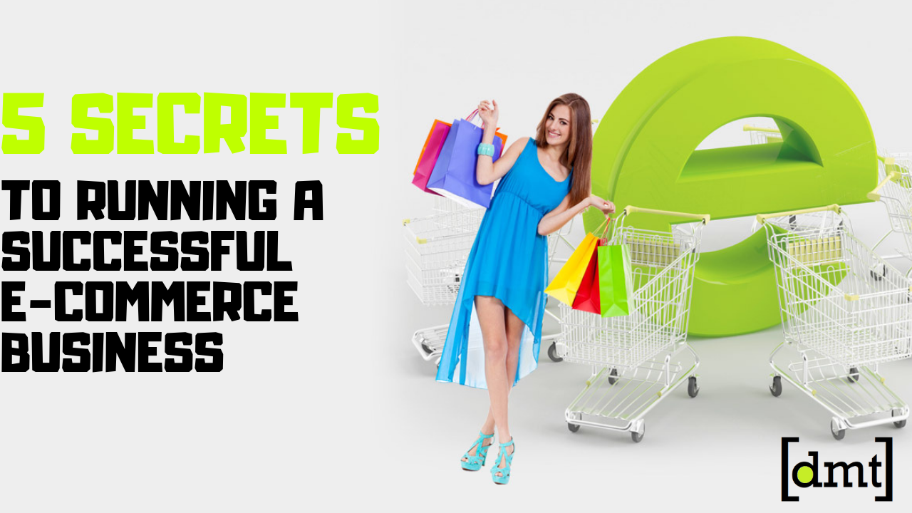 Ecommerce Growth Tips 5 Secrets to Running A Successful E-commerce Business