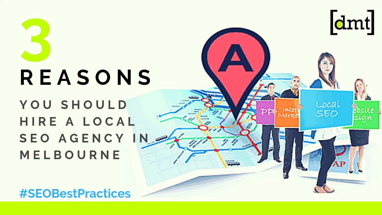 SEO Best Practices 3 Reasons You Should Hire a Local SEO Agency in Melbourne