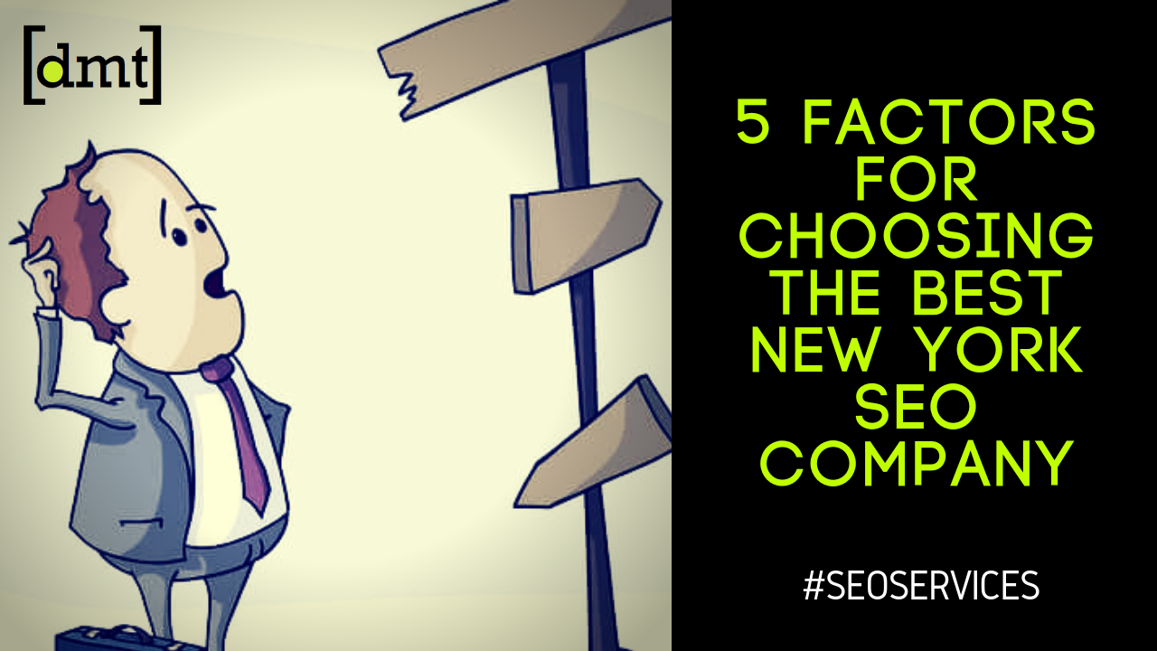 SEO Services 5 Factors for Choosing the Best New York SEO Company