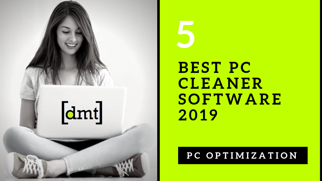 PC Optimization The 5 Best PC Cleaner Software 2019