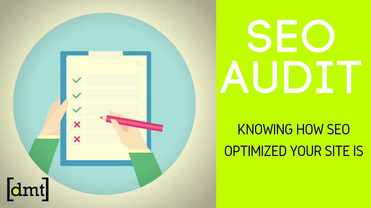 SEO Audit Knowing How SEO Optimized Your Site Is
