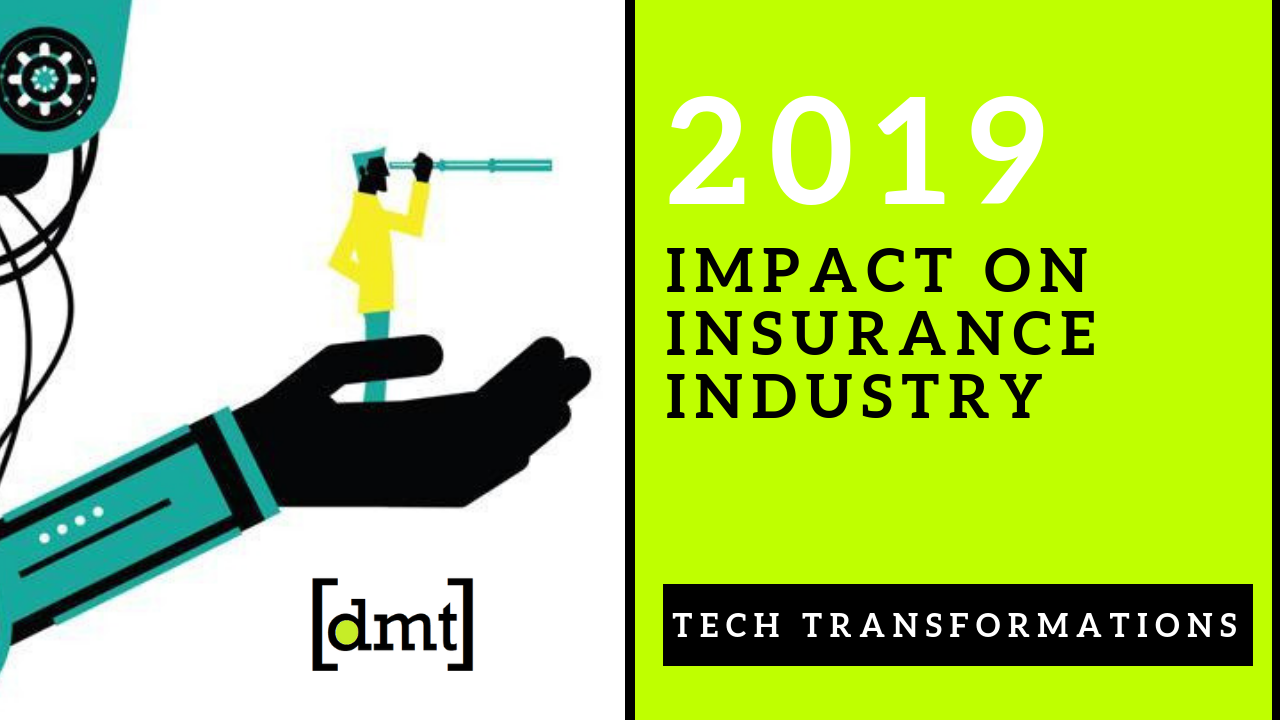 Tech Transformations and Their Impact on Insurance Industry in 2019