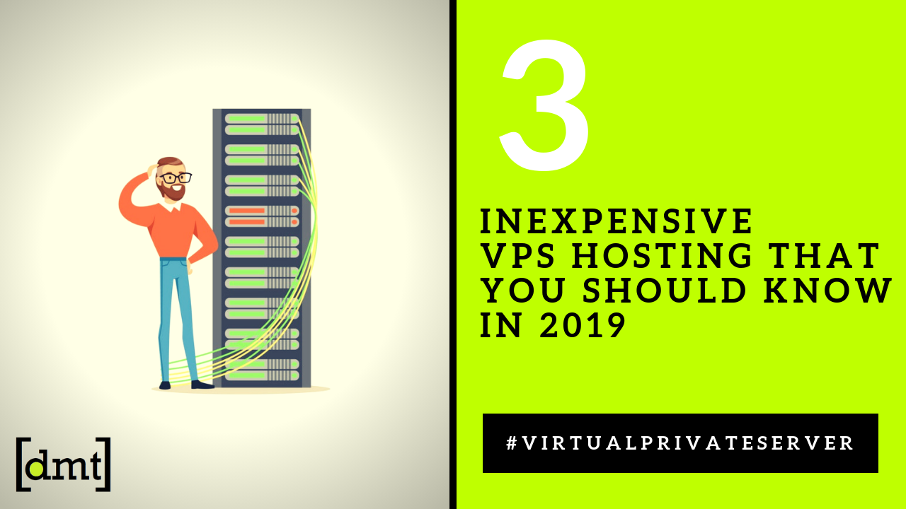 3 Inexpensive VPS Hosting That You Should Know in 2019