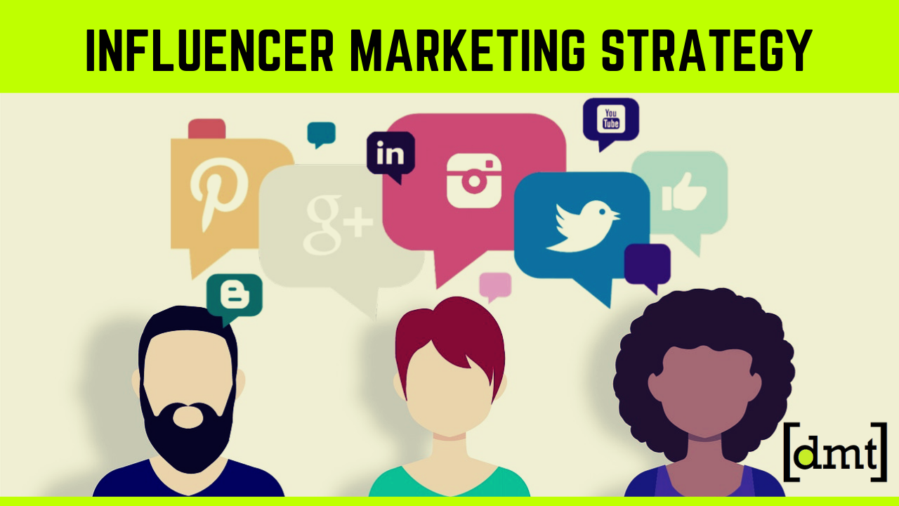 How To Create A Perfect Influencer Marketing Strategy