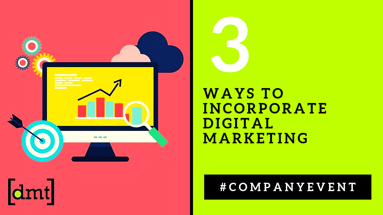 3 Ways to Incorporate Digital Marketing Into Your Company Event
