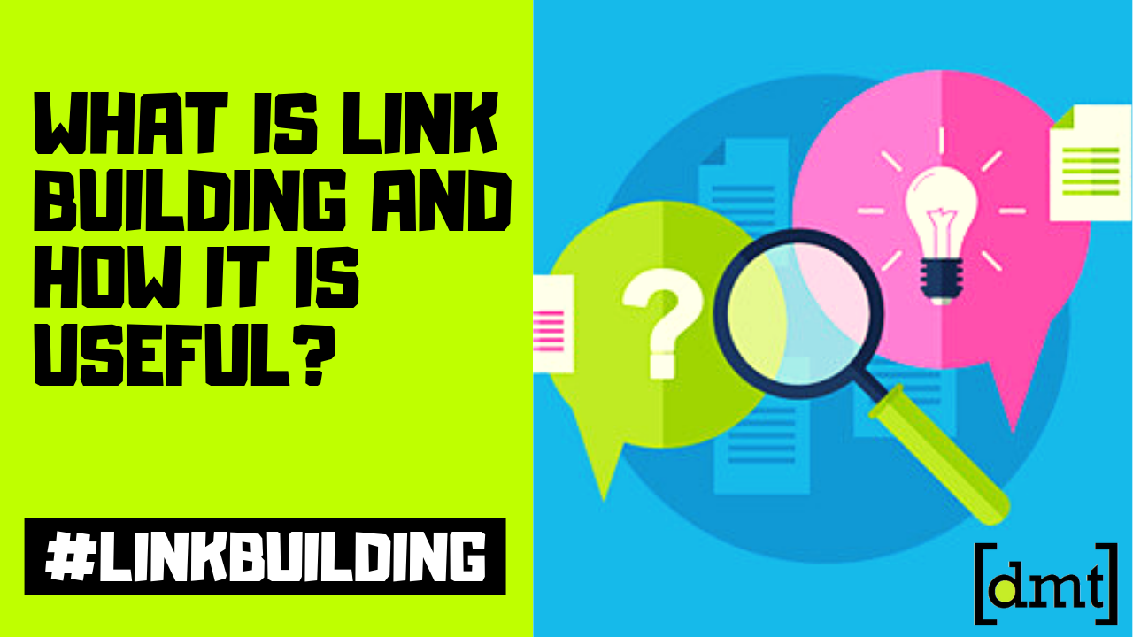 What is Link Building and How it is Useful