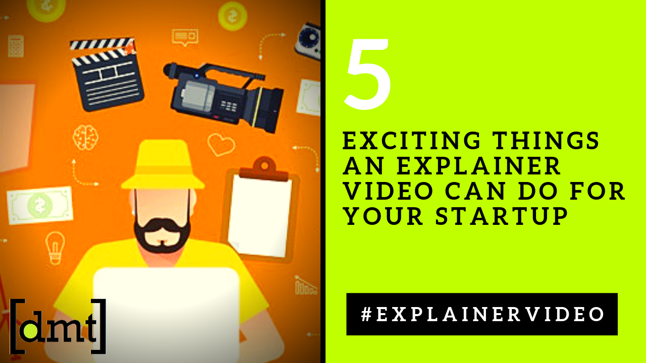 5 Exciting Things an Explainer Video Can Do for Your Startup