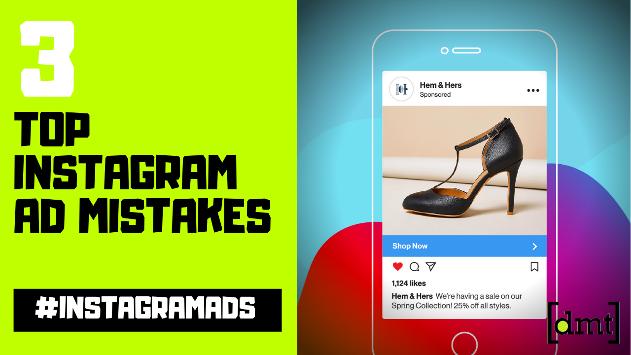 Top 3 Instagram Ad Mistakes