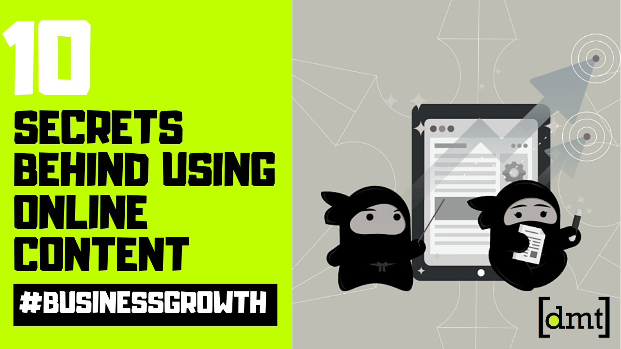 10 Secrets behind Using Online Content to Increase Business
