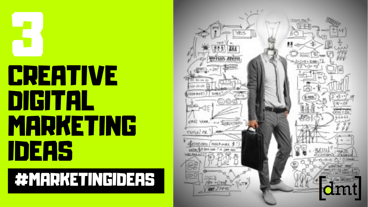 3 Creative Digital Marketing Ideas to Boost Your Business