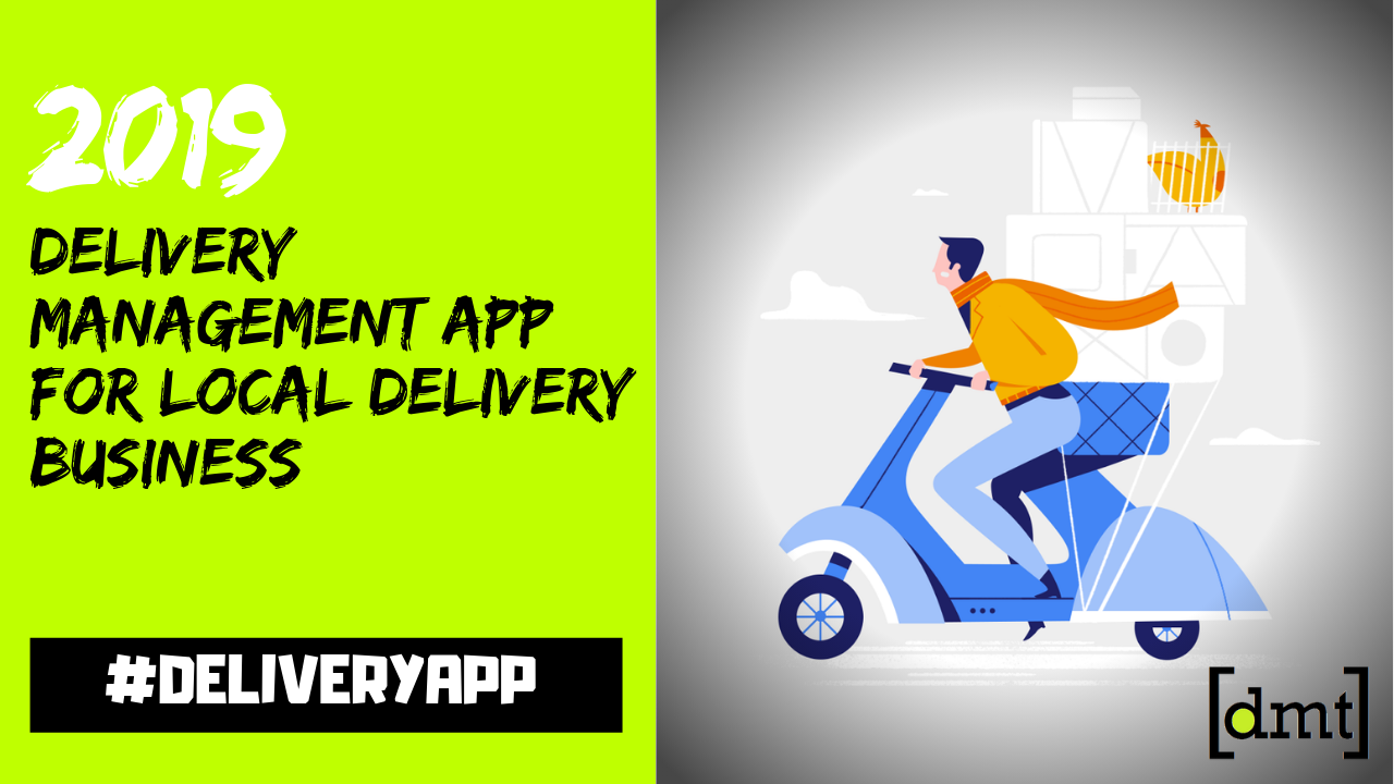 In what ways a Delivery Management App Can Help In Managing Your Local Delivery Business