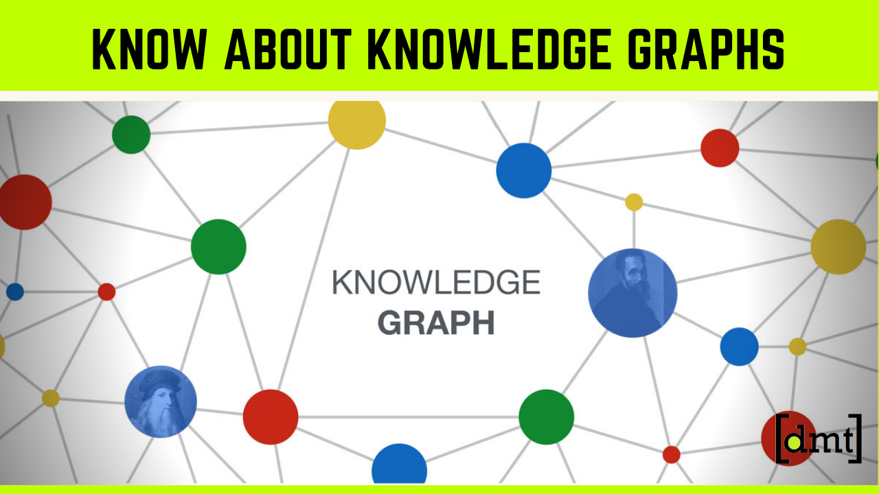 Know About Knowledge Graphs - Types, Features & Factors