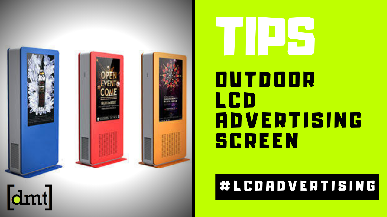 Tips on Finding the Right Outdoor LCD Advertising Screen Vendor