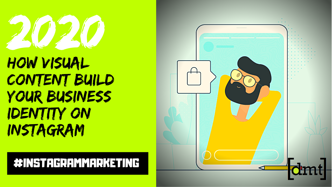 How Visual Content Build Your Business Identity On Instagram in 2020