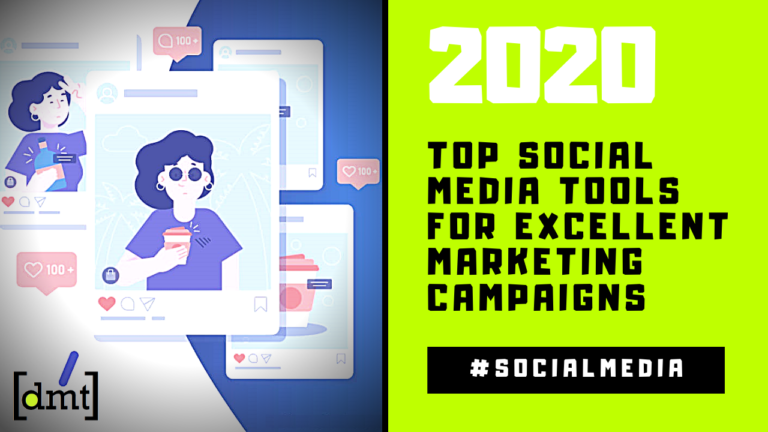 Top Social Media Tools for Excellent Marketing Campaigns in 2020