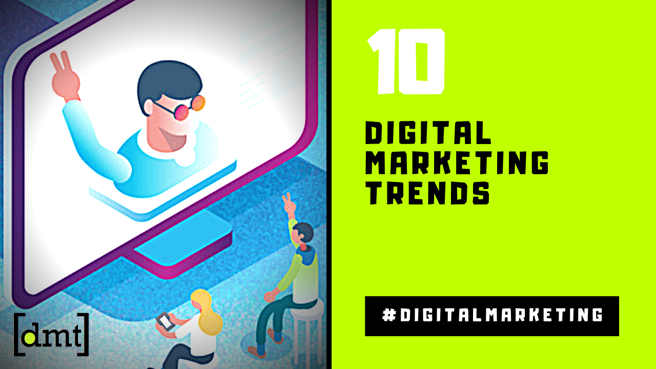 10 Digital Marketing Trends To Improve Your Success in 2020