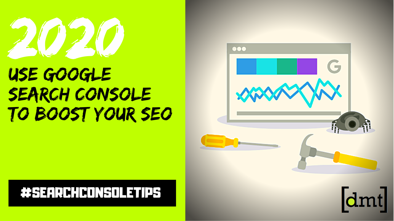 4 Tips to Use Google Search Console to Boost Your SEO in 2020