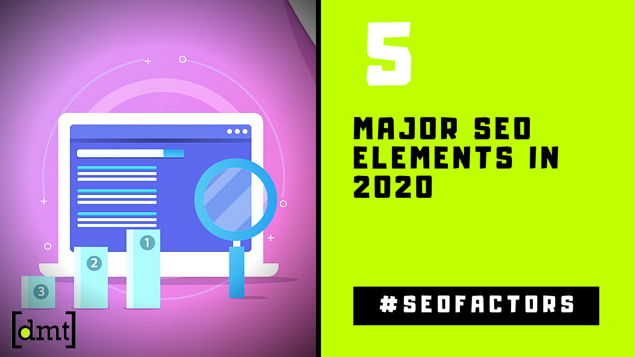 5 Major SEO Elements A Periodic Table of SEO Factors for 2020