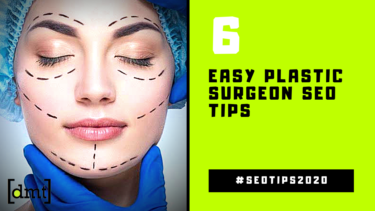 6 Easy Plastic Surgeon SEO Tips You Can Use to Be Successful