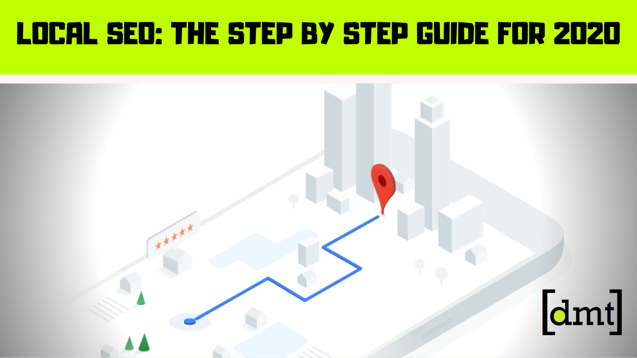 Local SEO The Step By Step Guide For 2020