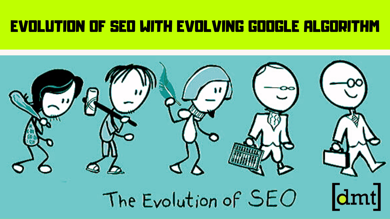 The Evolution Of SEO With The Ever Evolving Google Algorithm